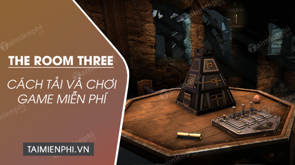 cach tai va choi game the room three mien phi