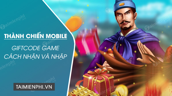 giftcode thanh chien mobile