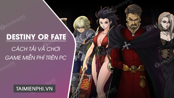 nhanh tay nhan mien phi game destiny or fate tren steam
