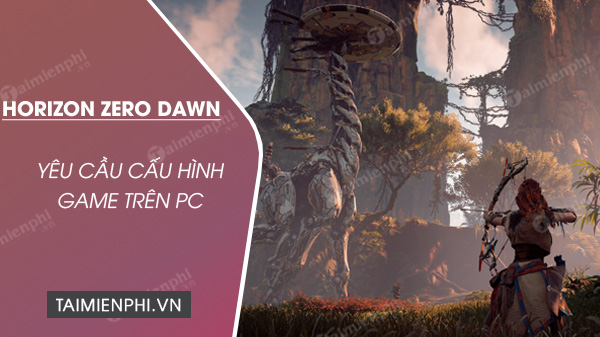 cau hinh choi game horizon zero dawn tren pc