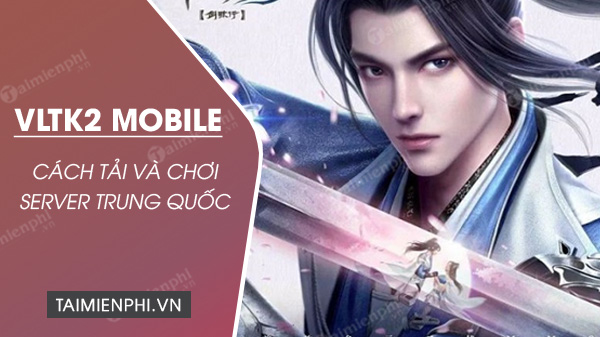 cach choi vo lam truyen ky 2 mobile server trung quoc