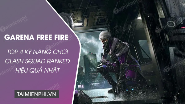 top 4 ky nang free fire choi clash squad ranked che do xep hang co dien