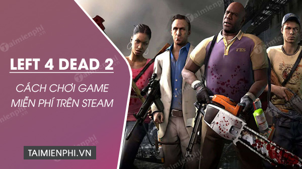 steam tang mien phi game left 4 dead 2