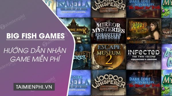 cach nhan mien phi 2 game pc tren big fish
