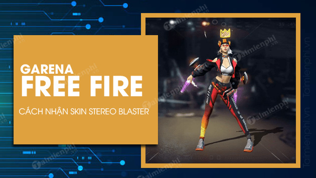 cach nhan goi stereo blaster bundle trong free fire