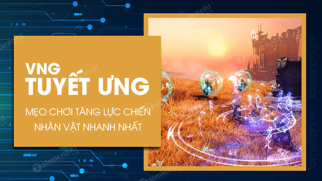 cach tang luc chien tuyet ung vng nhanh