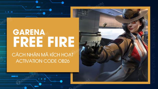 cach nhan ma kich hoat free fire ob26 advance server activation code
