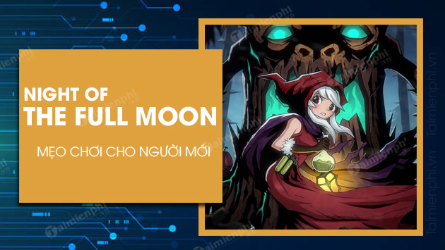 meo choi game night of the full moon cho nguoi moi
