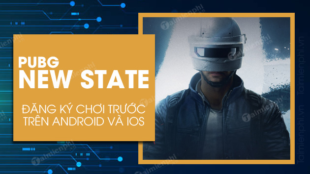 cach dang ky truoc pubg new state