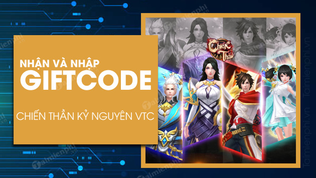 code chien than ky nguyen vtc