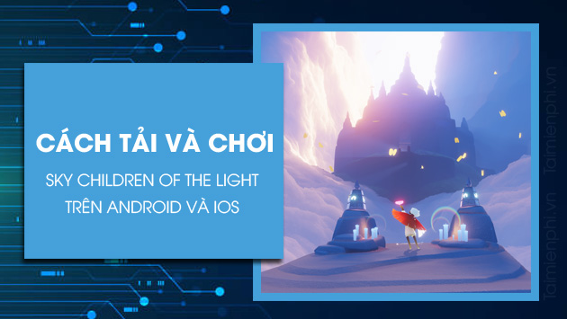 cach choi sky children of the light tren android va ios
