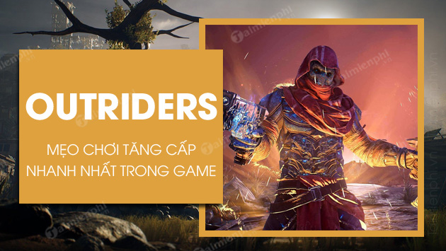 meo choi game outriders tang cap nhanh nhat