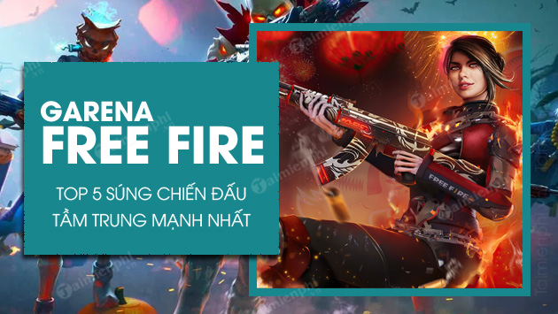 top 5 sung free fire chien tam trung manh nhat