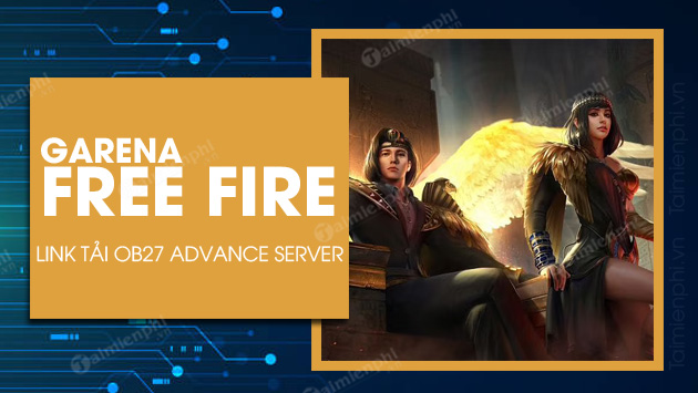 Link tải Free Fire OB27 Advance Server