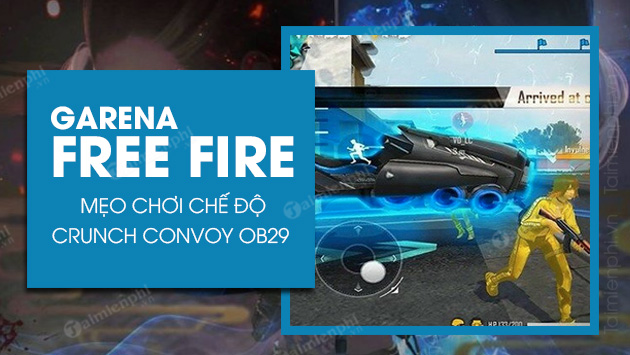 meo choi che do crunch convoy free fire ob29 gianh chien thang