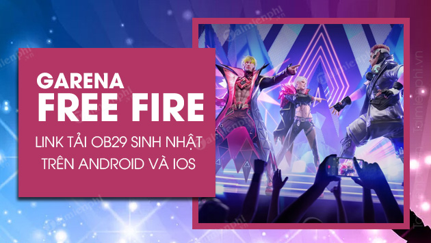 link download free fire ob29 sinh nhat Android iOS