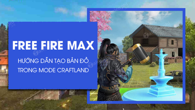 cach tao ban do trong che do craftland free fire max