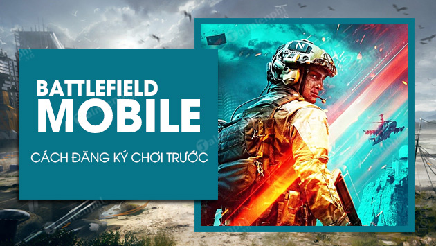 cach dang ky choi truoc battlefield mobile