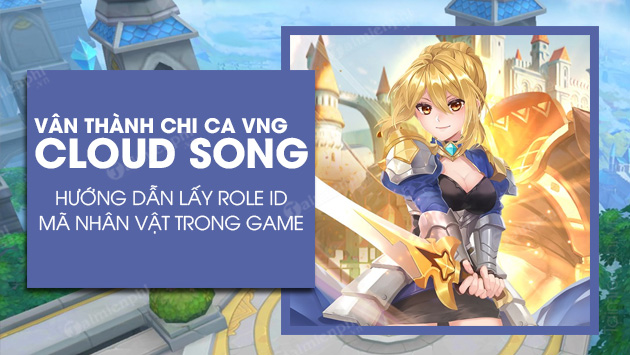 cach lay role id cloud song van thanh chi ca vng
