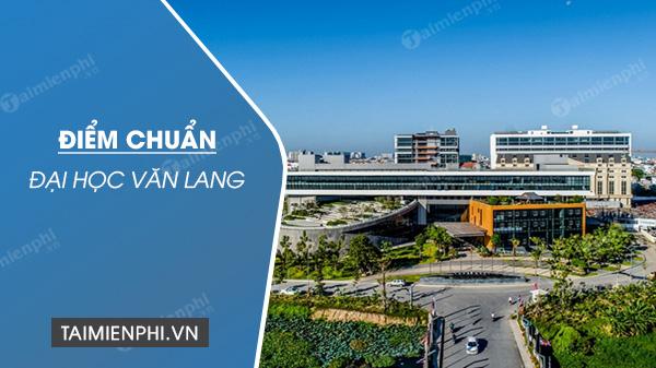 diem chuan dai hoc van lang nam 2020