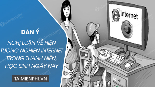 dan y nghi luan ve hien tuong nghien internet trong thanh nien hoc sinh ngay nay