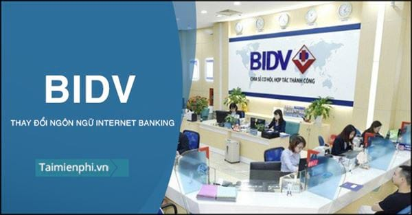 thay doi ngon ngu internet banking bidv