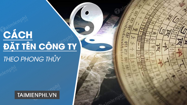 cach dat ten cong ty theo phong thuy