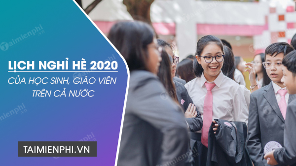 lich nghi he 2020 cua hoc sinh ca nuoc