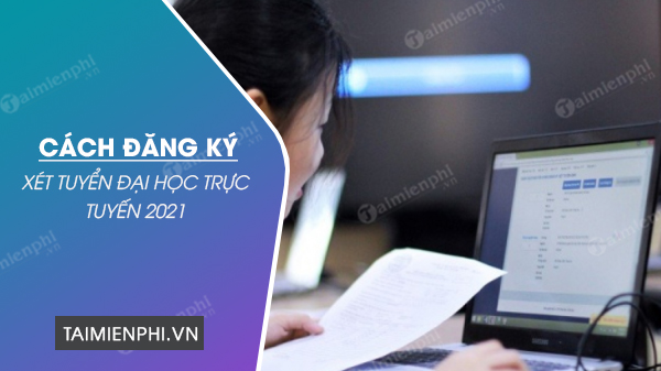 cach dang ky nguyen vong dai hoc 2021 online