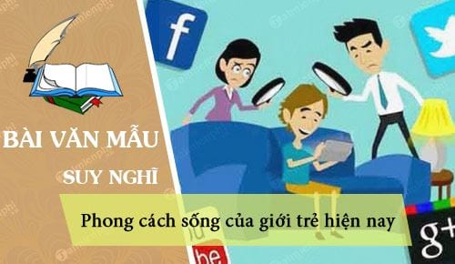 suy nghi cua em ve phong cach song cua gioi tre hien nay