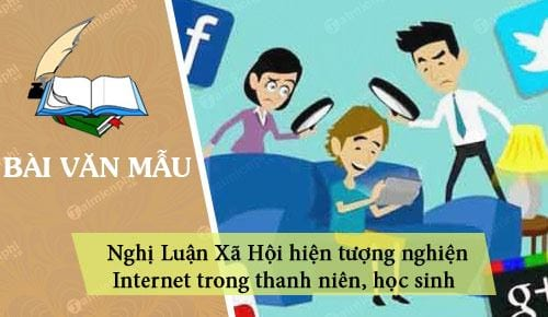 nghi luan xa hoi hien tuong nghien internet trong thanh nien hoc sinh ngay nay