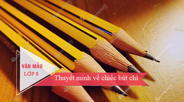 thuyet minh ve chiec but chi