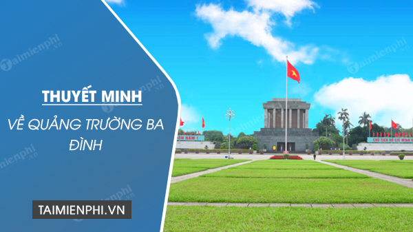 thuyet minh ve quang truong ba dinh