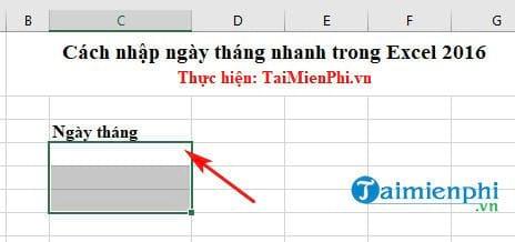 Cách nhập ngày tháng nhanh trong Excel