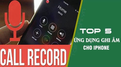 top 5 ung dung ghi am cuoc cho iphone tot nhat