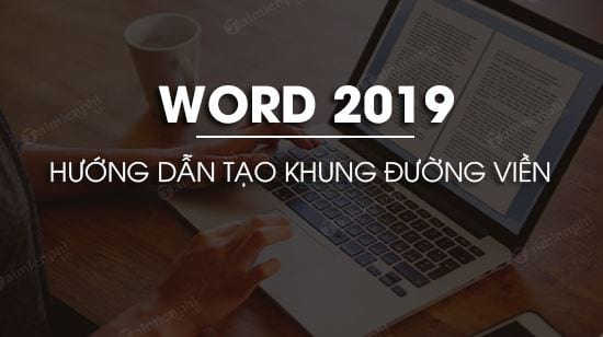 cach tao duong vien trong word 2019