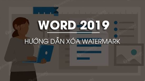 cach xoa watermark trong word 2019