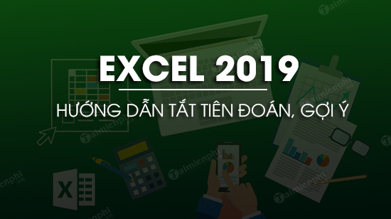 cach tat tien doan trong excel 2019