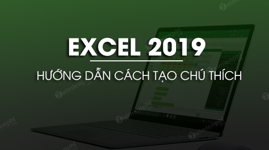 cach tao chu thich trong excel 2019