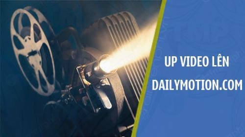 huong dan up video len dailymotion com