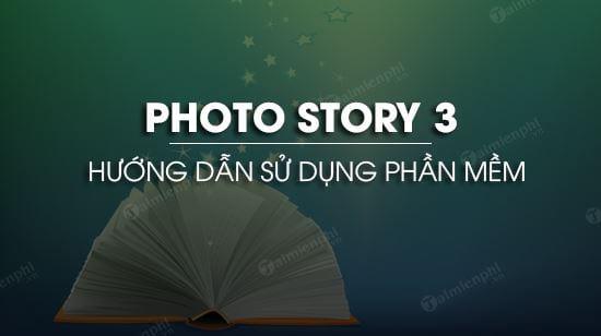 huong dan su dung photo story 3 for windows