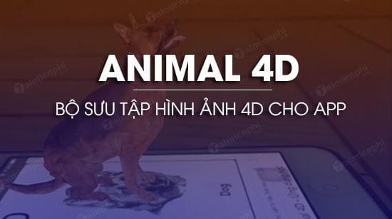 bo suu tap hinh anh cho app animal 4d