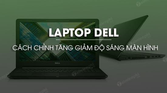 chinh tang giam do sang man hinh laptop dell