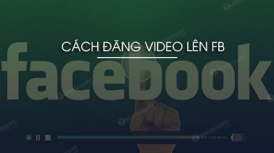 cach dang video len facebook