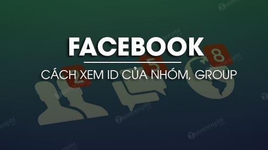 cach xem id facebook cua nhom group