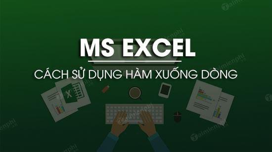 Hàm xuống dòng trong Excel 0