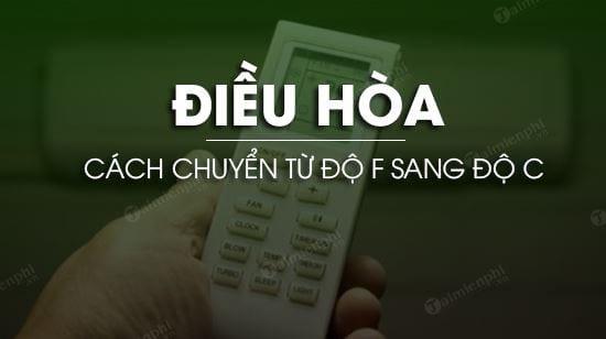 chuyen tu do f sang do c tren dieu hoa may lanh