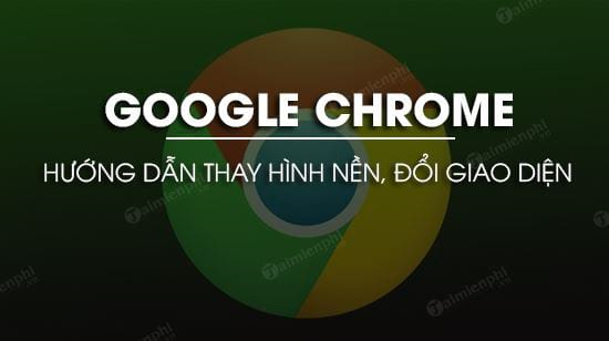 cach thay hinh nen google chrome ban moi