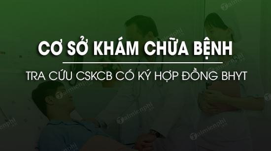 tra cuu co so kham chua benh ky hop dong kham chua benh bhyt