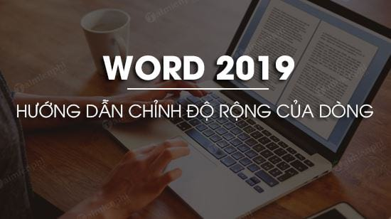 cach chinh do rong cua dong trong word 2019